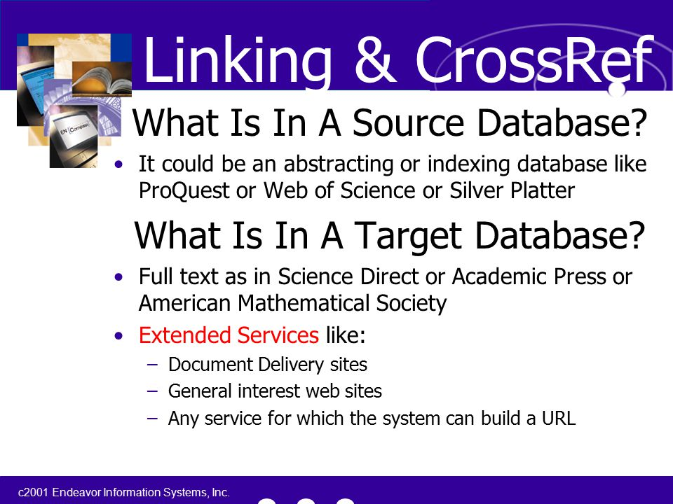 c2001 Endeavor Information Systems, Inc. What Is In A Source Database.