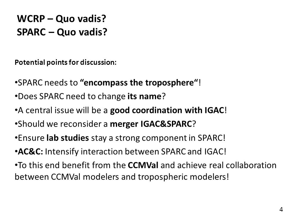 """4 Potential points for discussion: SPARC needs to """"encompass the troposphere""""! Does SPARC need to change its name? A central issue will be a good coor"""