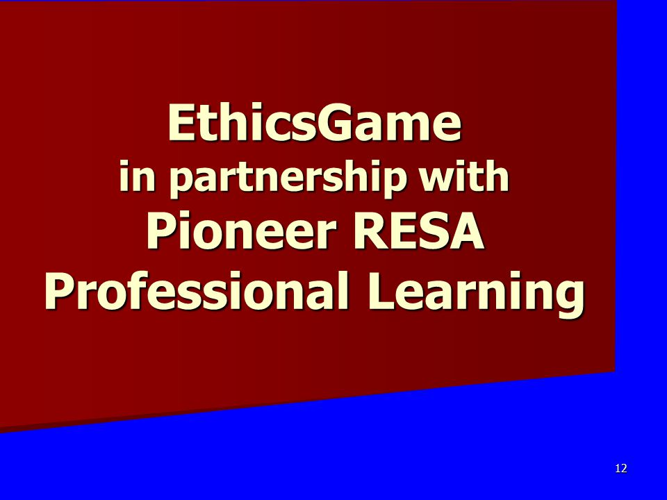 EthicsGame in partnership with Pioneer RESA Professional Learning 12