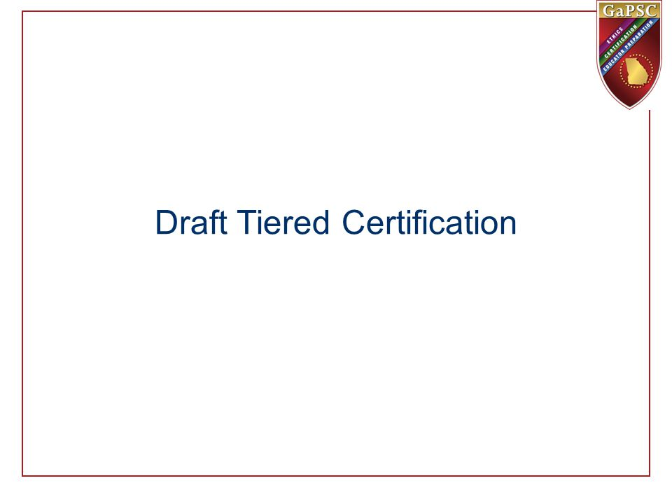 Draft Tiered Certification