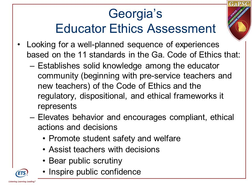 Georgia's Educator Ethics Assessment Looking for a well-planned sequence of experiences based on the 11 standards in the Ga.