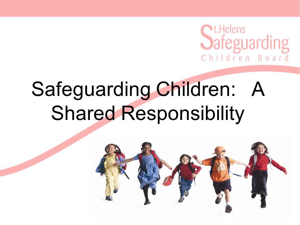 Safeguarding Children: A Shared Responsibility