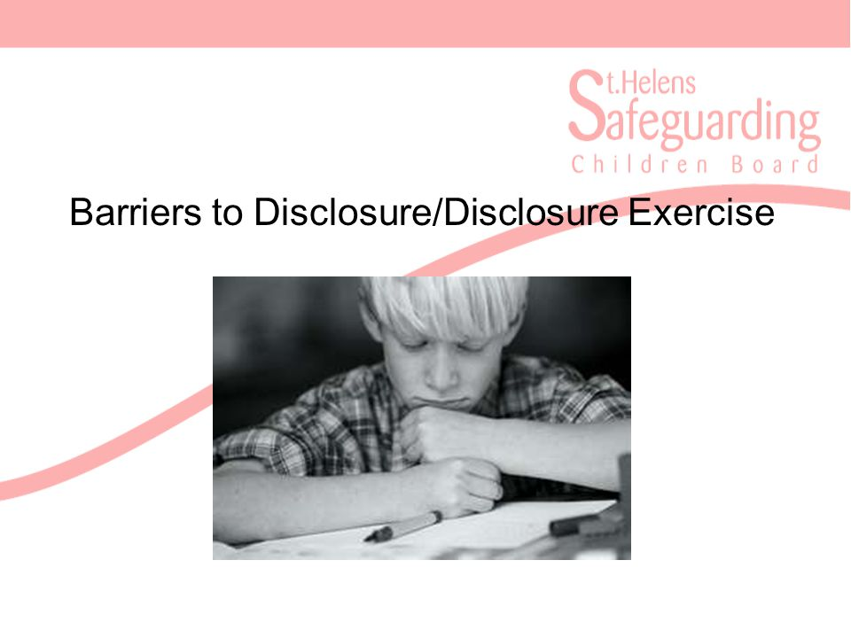 Barriers to Disclosure/Disclosure Exercise