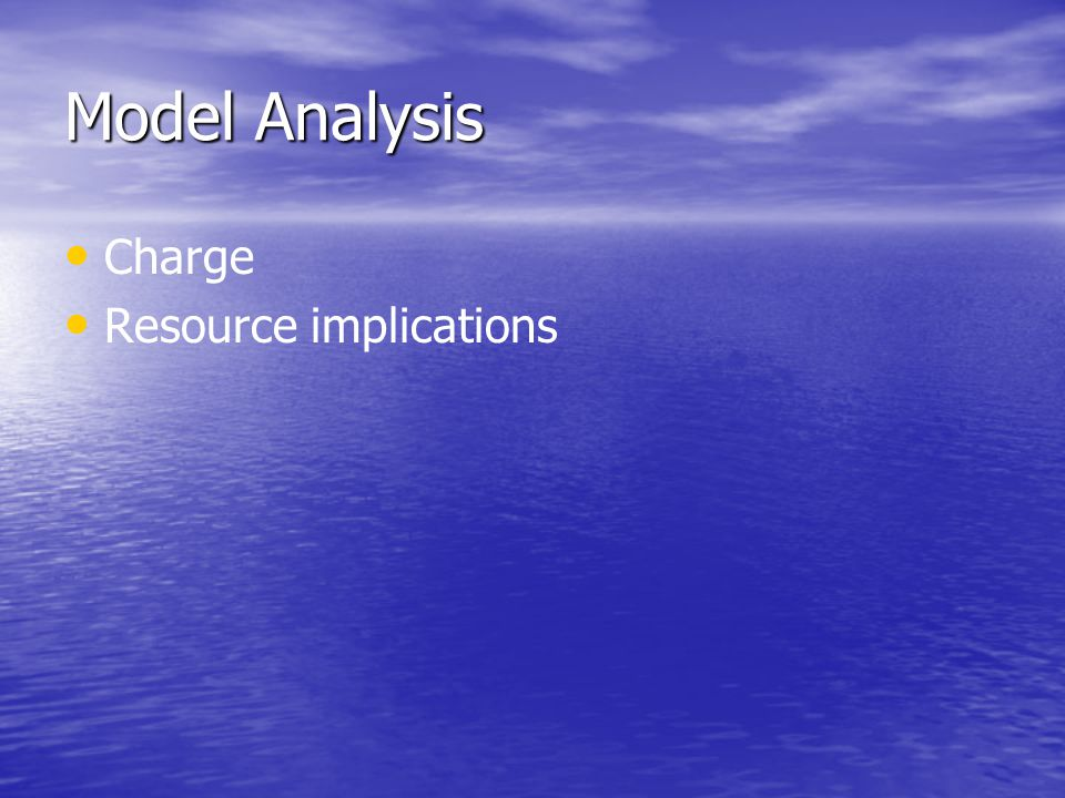 Model Analysis Charge Resource implications