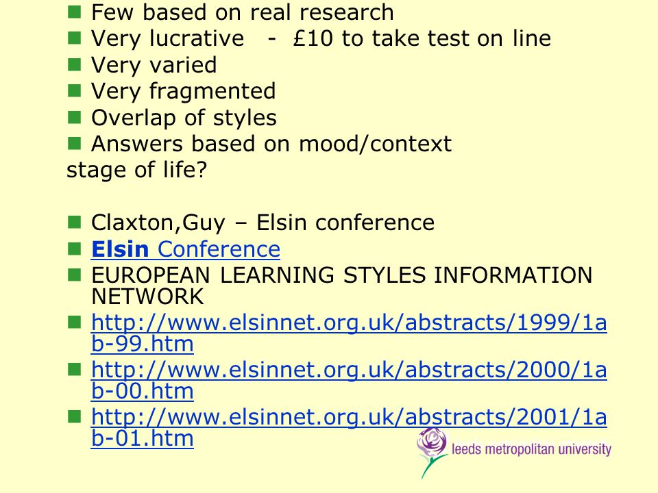 Few based on real research Very lucrative - £10 to take test on line Very varied Very fragmented Overlap of styles Answers based on mood/context stage of life.