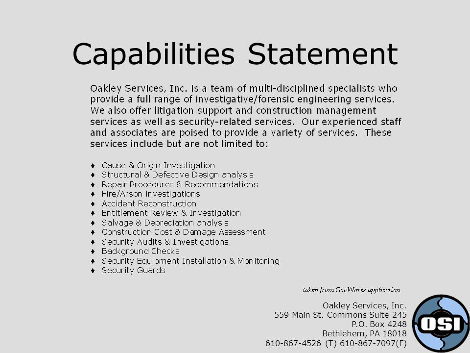 Capabilities Statement Oakley Services, Inc. 559 Main St. Commons Suite 245 P.O. Box 4248 Bethlehem, PA 18018 610-867-4526 (T) 610-867-7097(F)