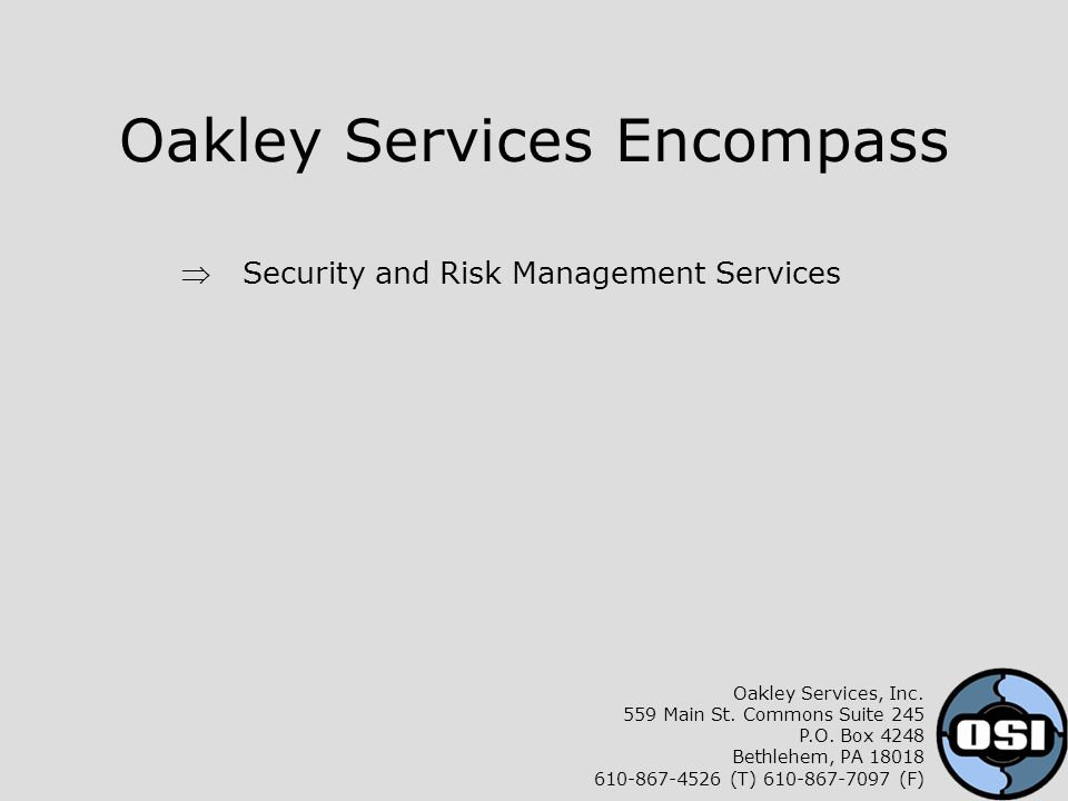 Oakley Services Encompass  Security and Risk Management Services Oakley Services, Inc.