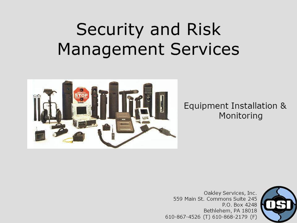 Security and Risk Management Services Equipment Installation & Monitoring Oakley Services, Inc.