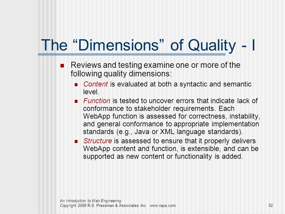 """An Introduction to Web Engineering Copyright 2009 R.S. Pressman & Associates, Inc. www.rspa.com52 The """"Dimensions"""" of Quality - I Reviews and testing"""