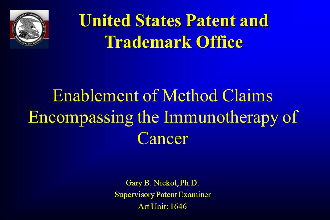 Enablement of Method Claims Encompassing the Immunotherapy of Cancer Gary B.