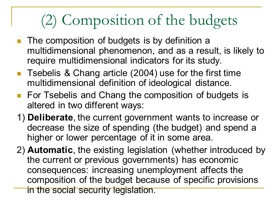 (2) Composition of the budgets The composition of budgets is by definition a multidimensional phenomenon, and as a result, is likely to require multidimensional indicators for its study.