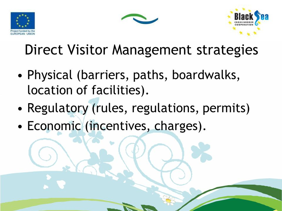 Direct Visitor Management strategies Physical (barriers, paths, boardwalks, location of facilities).