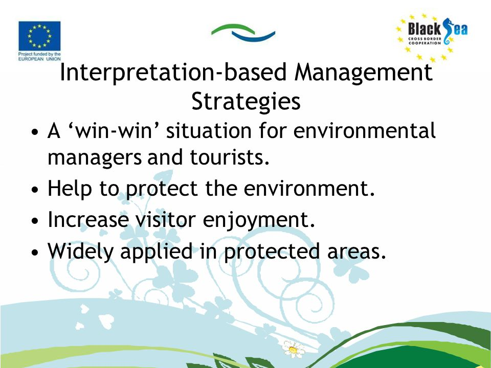 Interpretation-based Management Strategies A 'win-win' situation for environmental managers and tourists.
