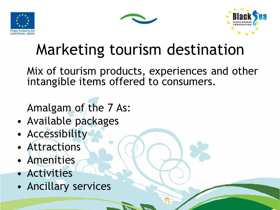 Marketing tourism destination Mix of tourism products, experiences and other intangible items offered to consumers.