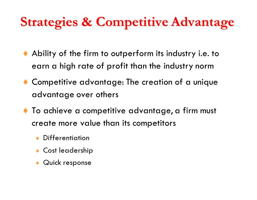 Competing on Differentiation  Create unique bundles of products/services that will be highly valued by customers  Differentiation should be thought of going beyond the physical characteristics and service attributes to encompass everything about the product or service that will influence the potential customer.