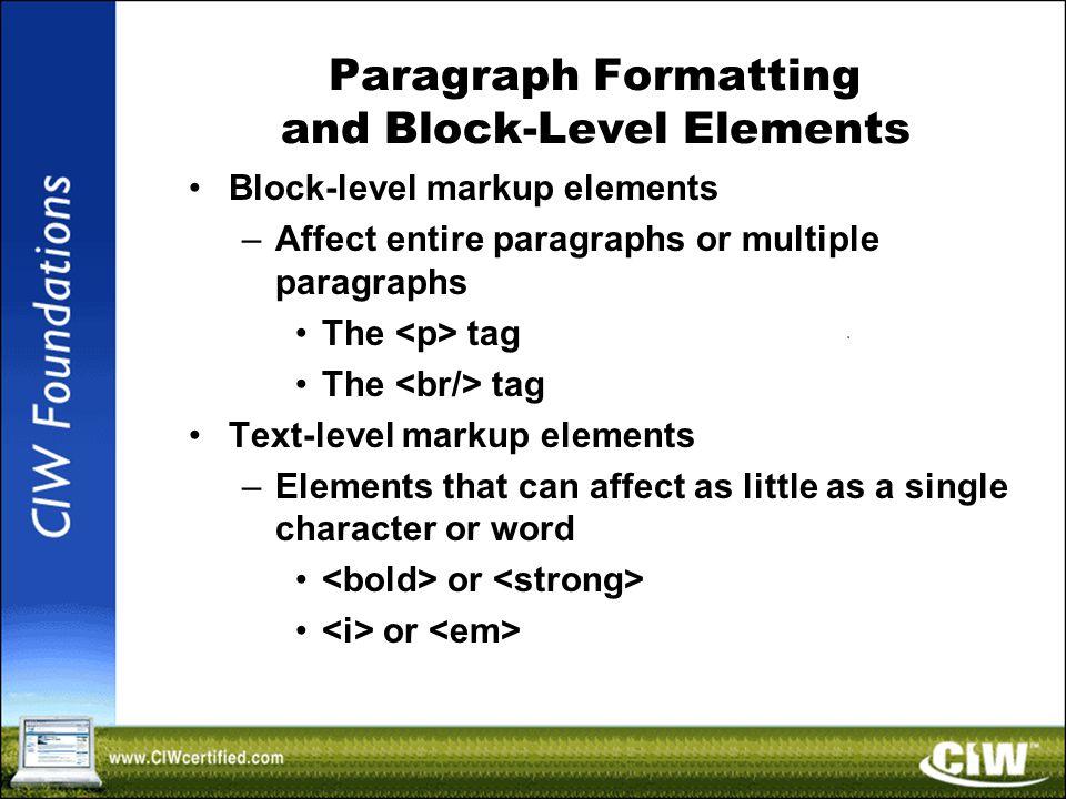 Heading Levels Block-level element Heading levels 1 through 6 –
