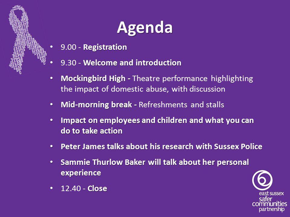 Agenda Registration 9.00 - Registration Welcome and introduction 9.30 - Welcome and introduction Mockingbird High - Mockingbird High - Theatre perform