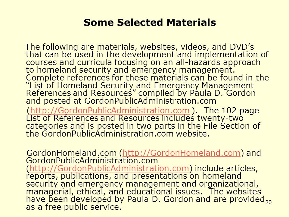 Some Selected Materials The following are materials, websites, videos, and DVD's that can be used in the development and implementation of courses and
