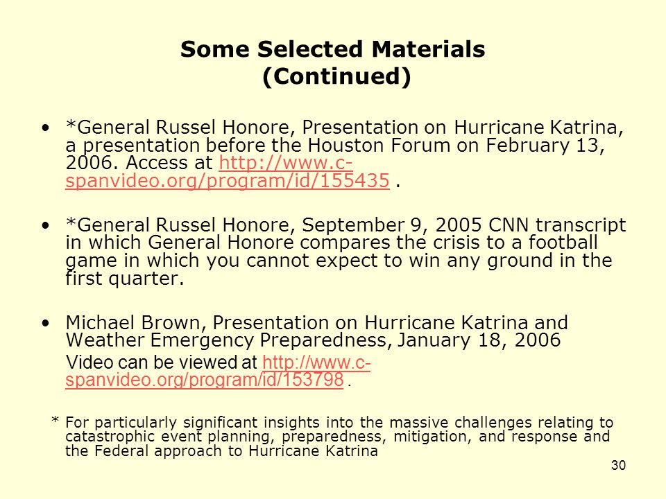 Some Selected Materials (Continued) *General Russel Honore, Presentation on Hurricane Katrina, a presentation before the Houston Forum on February 13,