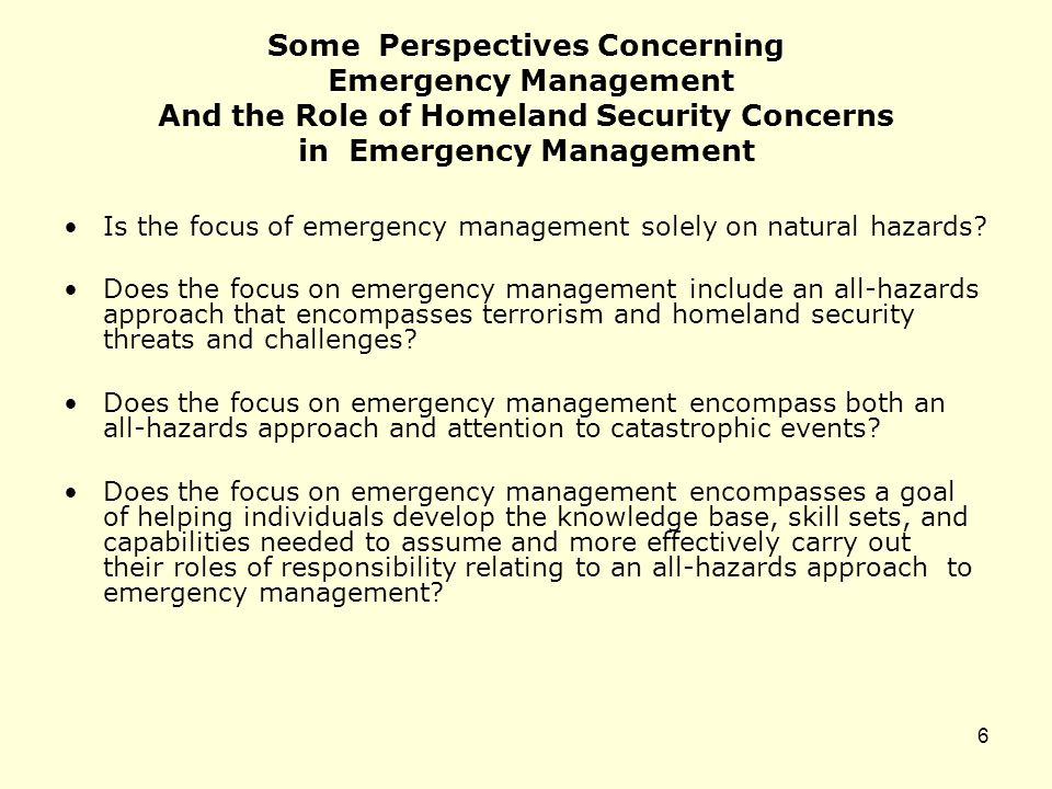 Some Perspectives Concerning Emergency Management And the Role of Homeland Security Concerns in Emergency Management Is the focus of emergency management solely on natural hazards.