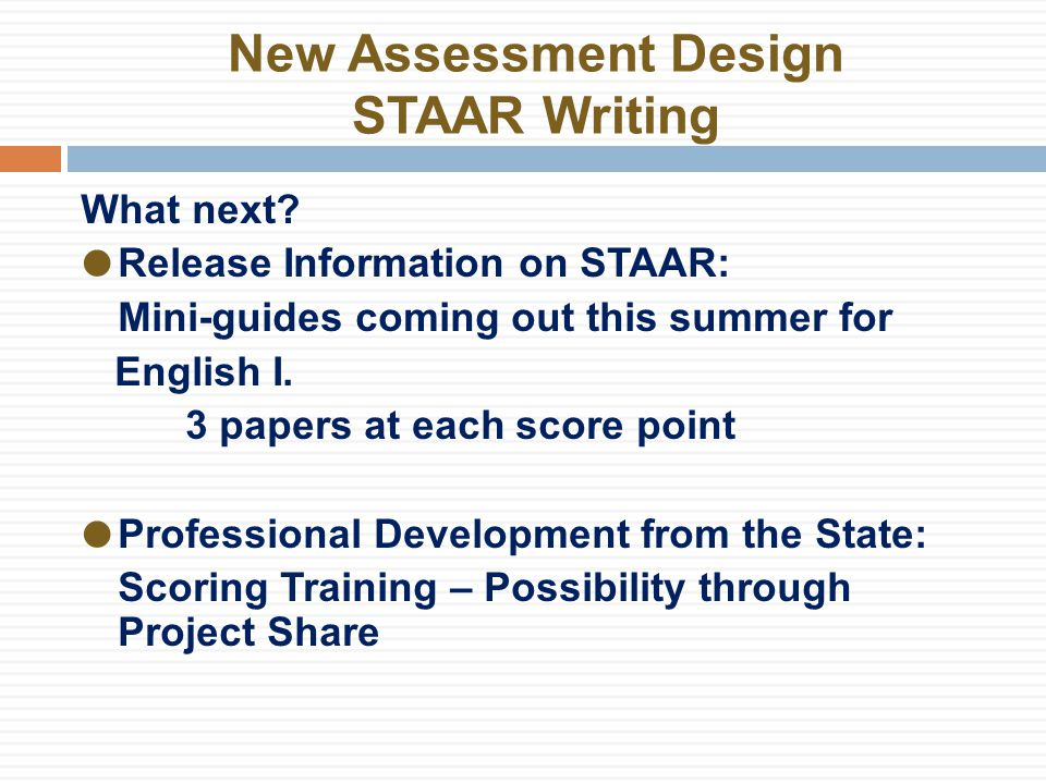 New Assessment Design STAAR Writing What next.