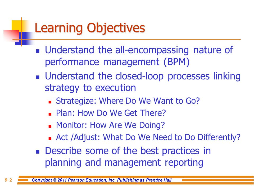 Copyright © 2011 Pearson Education, Inc. Publishing as Prentice Hall 9-2 Learning Objectives Understand the all-encompassing nature of performance man