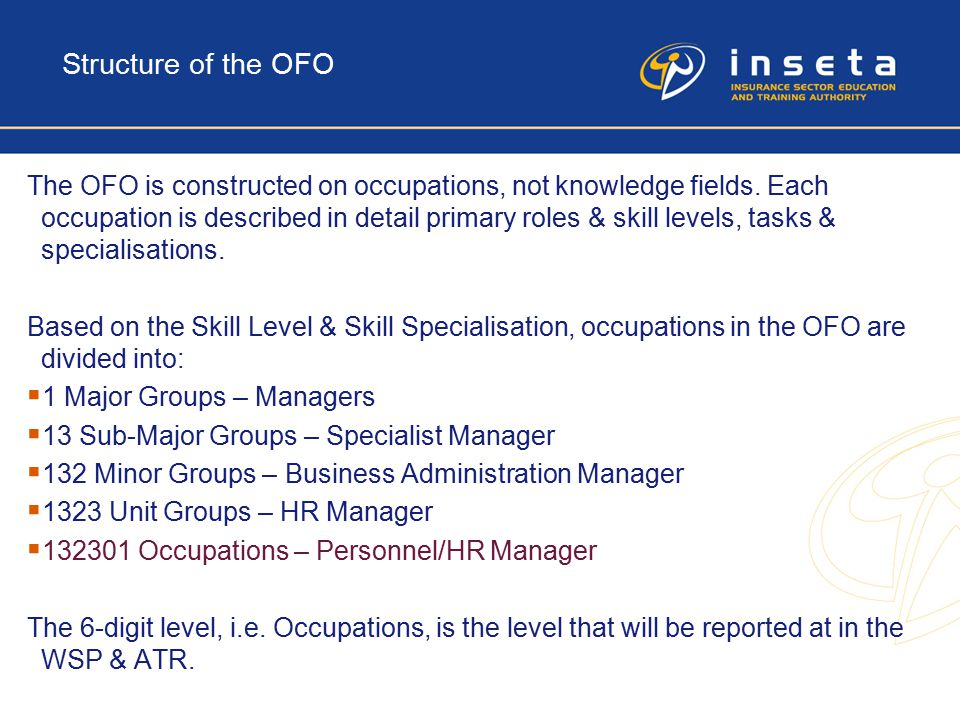 Structure of the OFO The OFO is constructed on occupations, not knowledge fields.