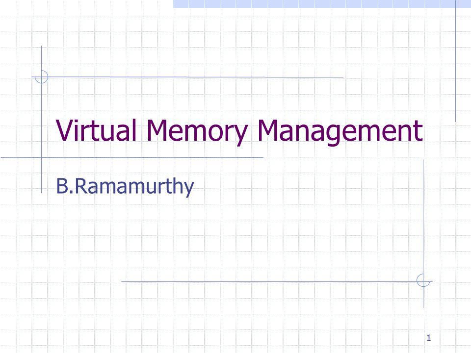 1 Virtual Memory Management B.Ramamurthy