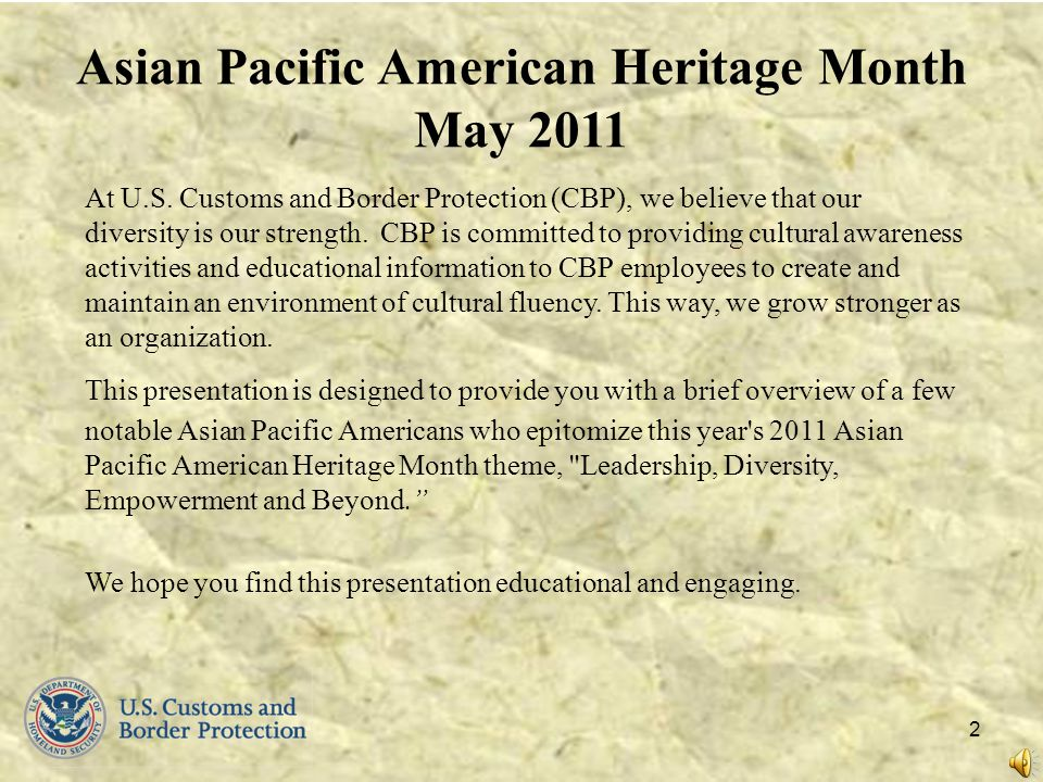 1 Asian Pacific American Heritage Month May 2011 Leadership, Diversity, Empowerment and Beyond U.S.