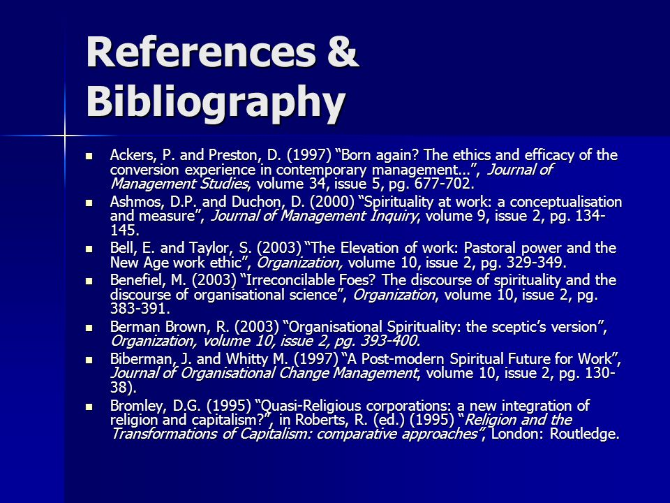 "References & Bibliography Ackers, P. and Preston, D. (1997) ""Born again? The ethics and efficacy of the conversion experience in contemporary manageme"