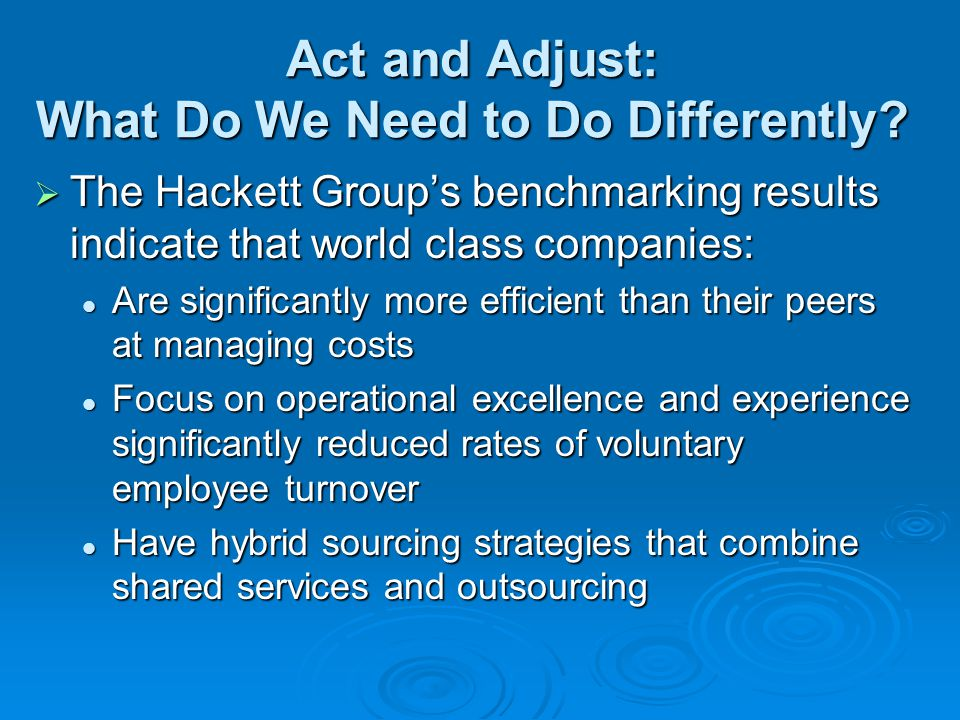 Act and Adjust: What Do We Need to Do Differently.