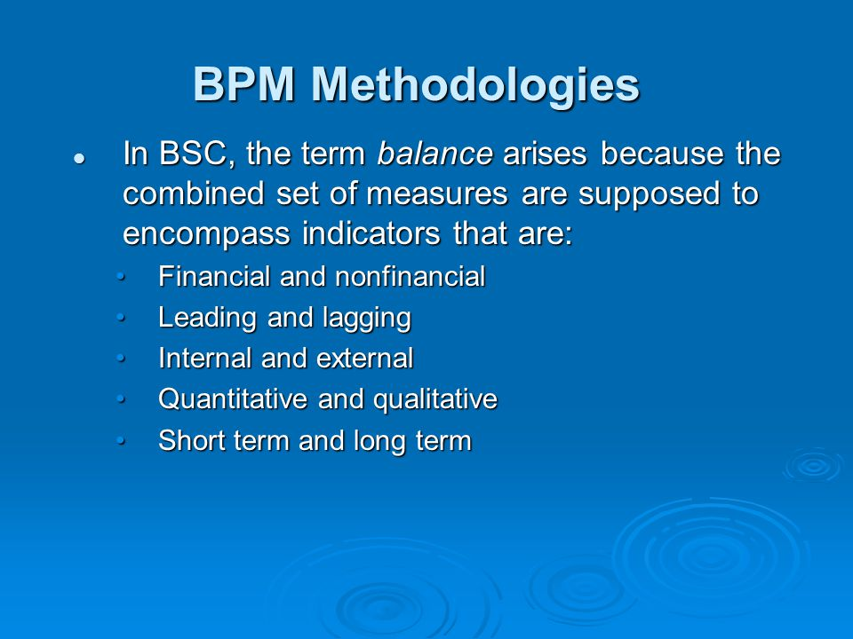In BSC, the term balance arises because the combined set of measures are supposed to encompass indicators that are: In BSC, the term balance arises be