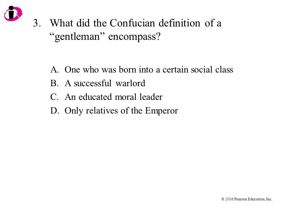© 2006 Pearson Education, Inc.CORRECT ANSWER = B A., C., & D.