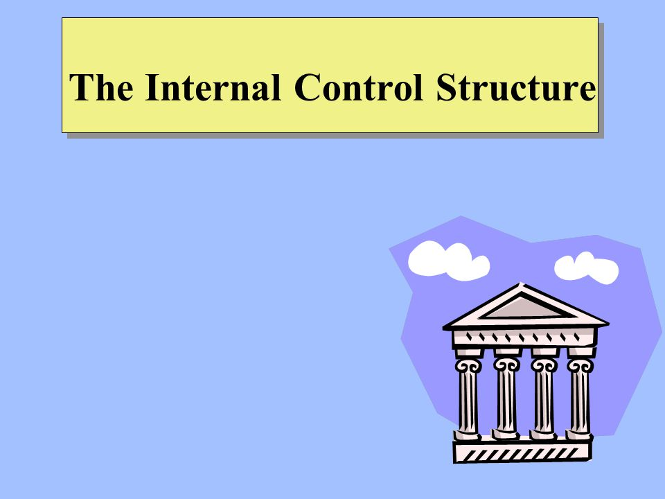 The Internal Control Structure