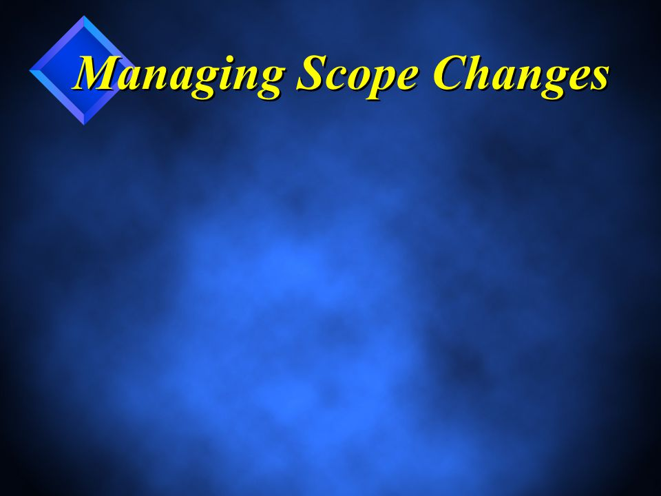 Managing Scope Changes