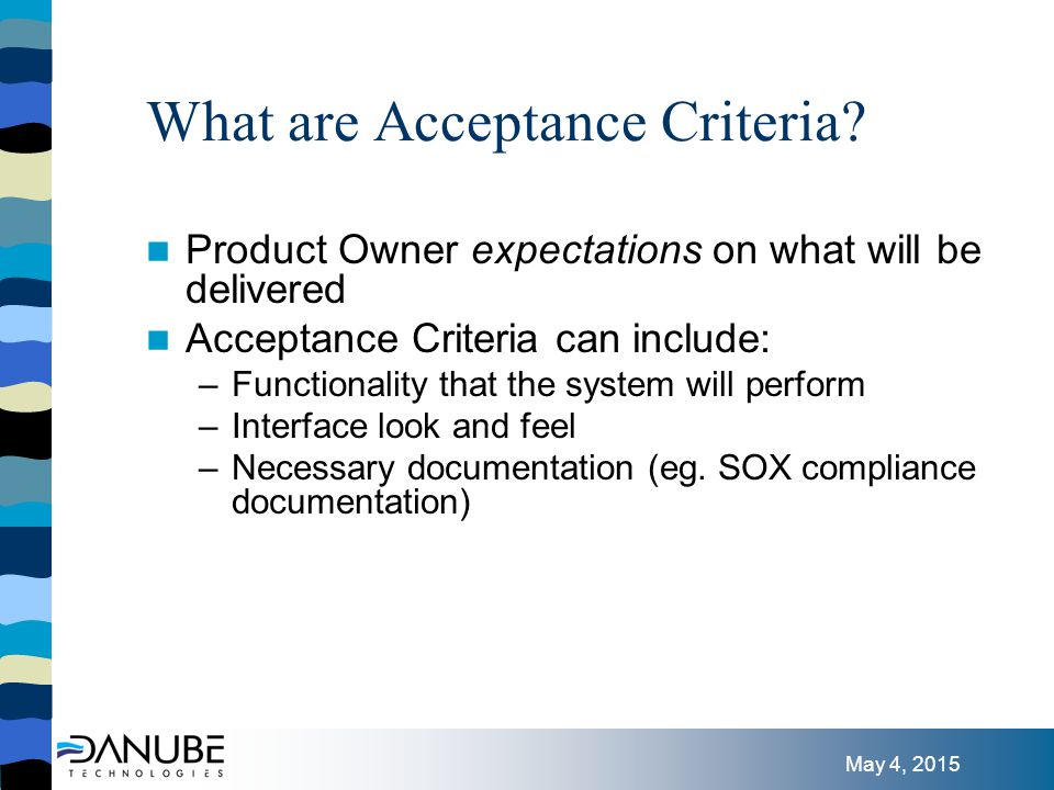 May 4, 2015 What are Acceptance Criteria.