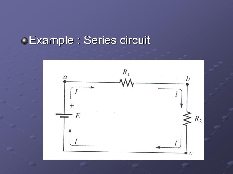 Example : Series circuit