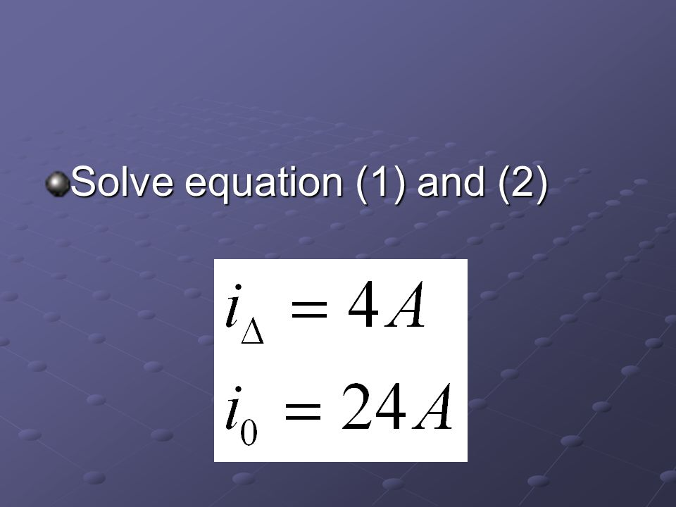 Solve equation (1) and (2)