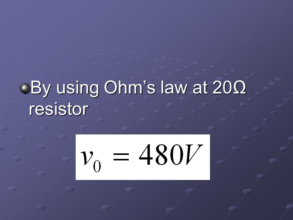 By using Ohm's law at 20Ω resistor