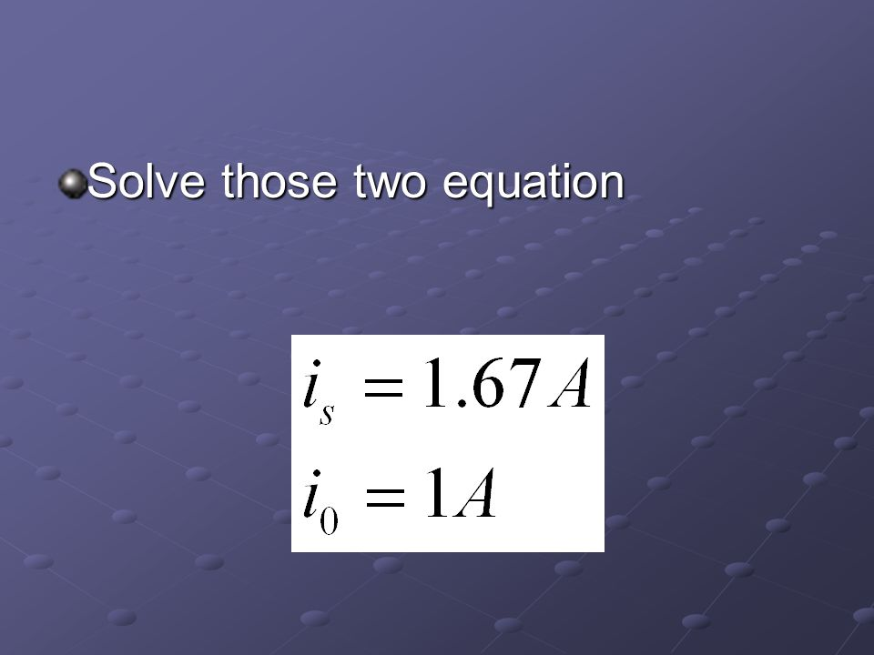 Solve those two equation