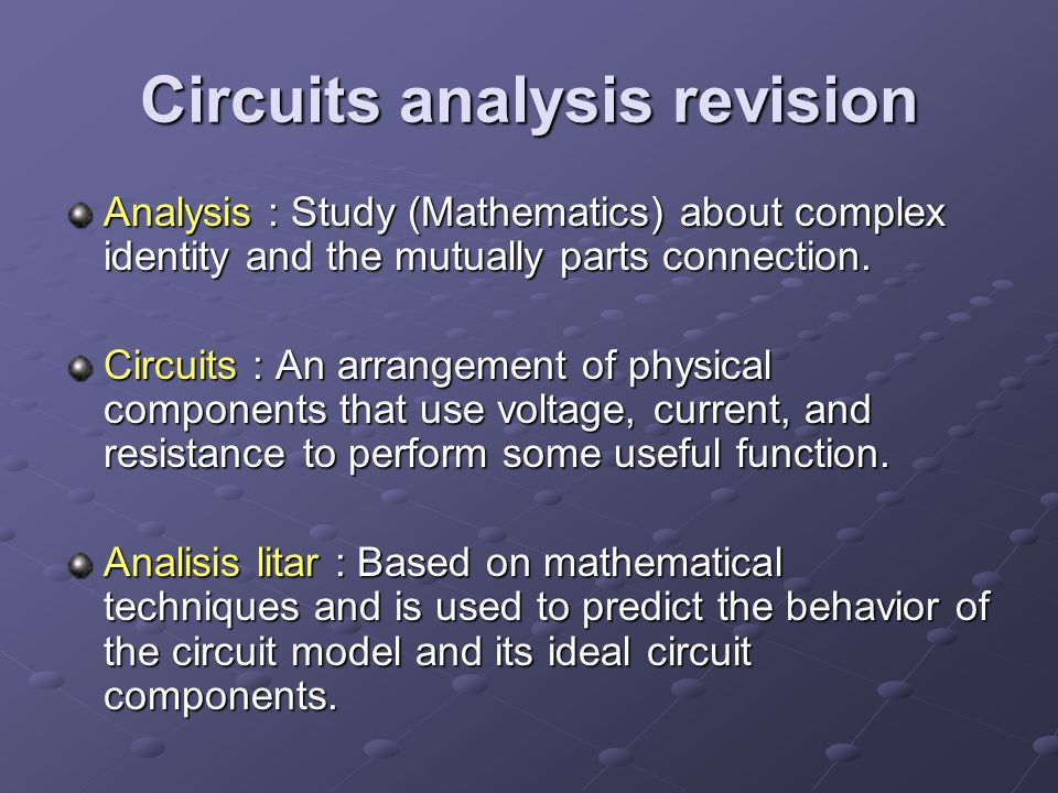 Circuits analysis revision Analysis : Study (Mathematics) about complex identity and the mutually parts connection.