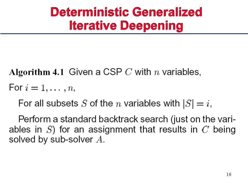 16 Deterministic Generalized Iterative Deepening