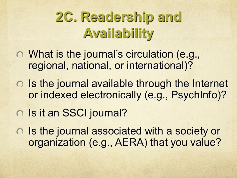 2C. Readership and Availability What is the journal's circulation (e.g., regional, national, or international)? Is the journal available through the I