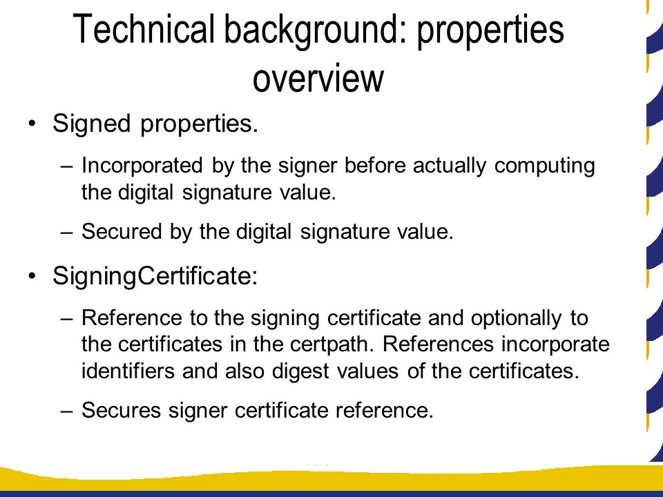 Technical background: properties overview Signed properties.