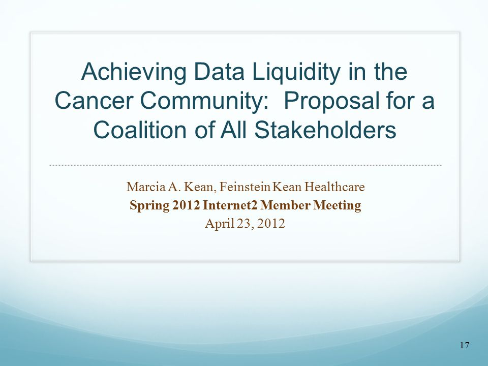 Achieving Data Liquidity in the Cancer Community: Proposal for a Coalition of All Stakeholders Marcia A.