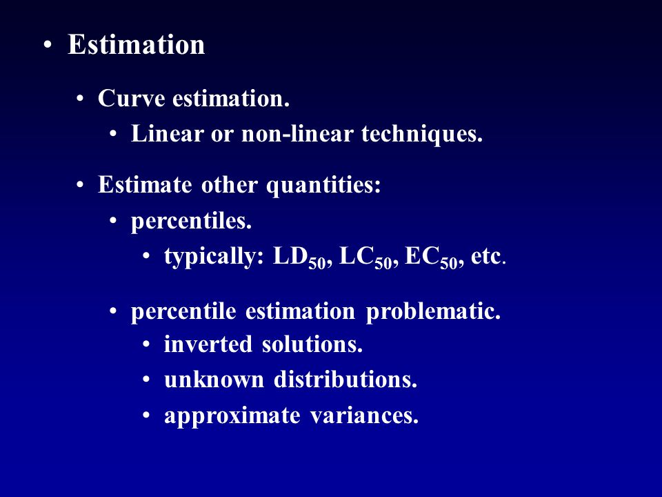 Estimation Curve estimation. Linear or non-linear techniques.