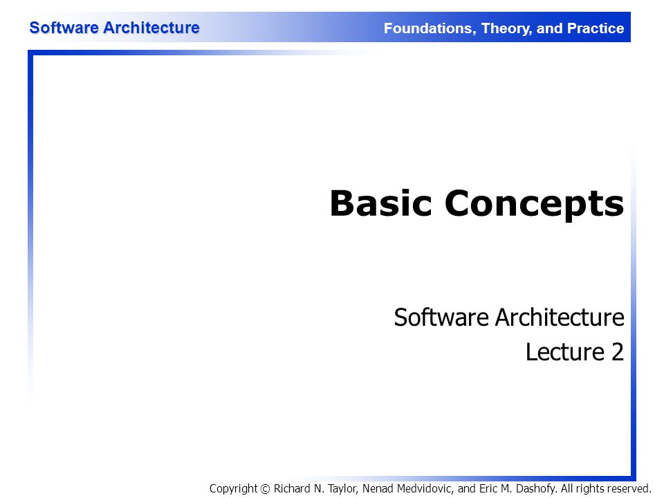 Foundations, Theory, and Practice Software Architecture 32 Architectural Styles Certain design choices regularly result in solutions with superior properties u Compared to other possible alternatives, solutions such as this are more elegant, effective, efficient, dependable, evolvable, scalable, and so on Definition u An architectural style is a named collection of architectural design decisions that are applicable in a given development context constrain architectural design decisions that are specific to a particular system within that context elicit beneficial qualities in each resulting system