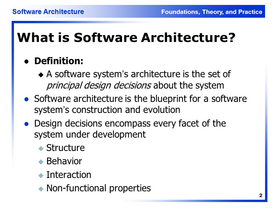 Foundations, Theory, and Practice Software Architecture 3 What is Principal .