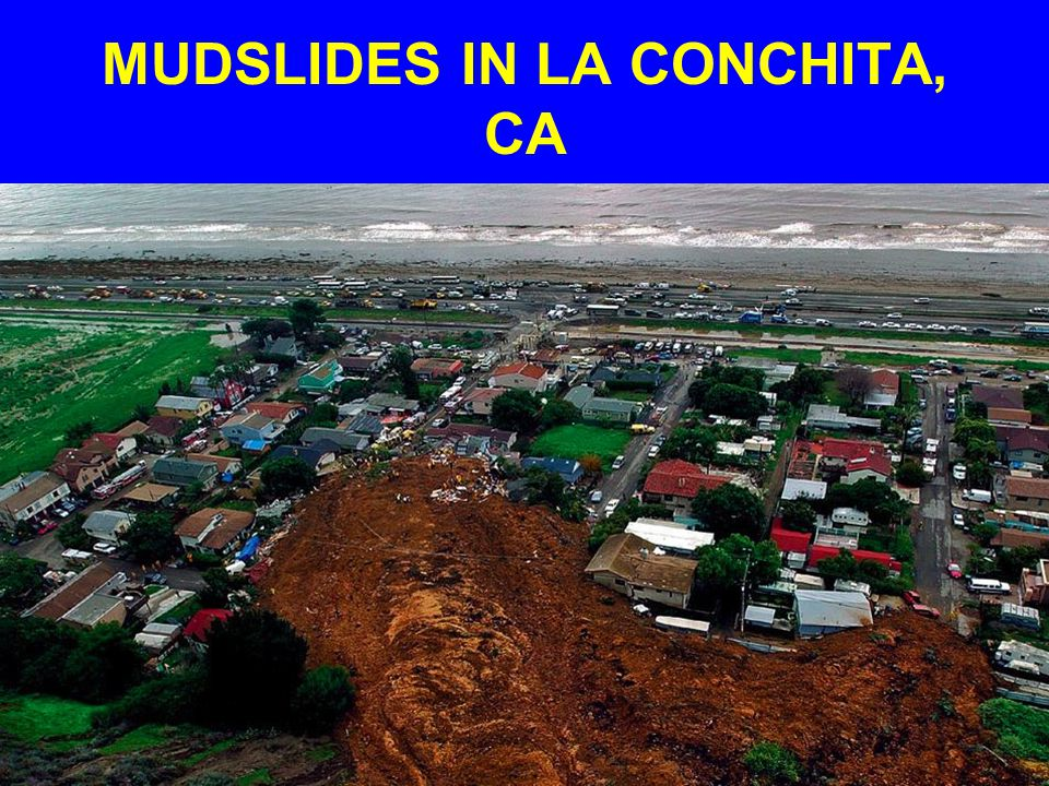 MUDSLIDES IN LA CONCHITA, CA