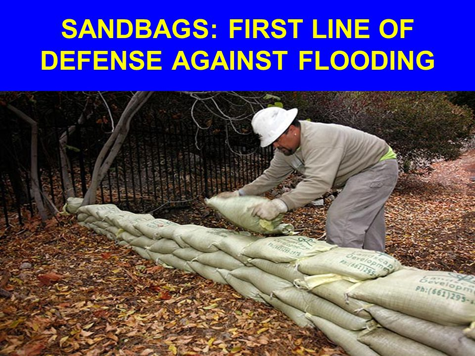 SANDBAGS: FIRST LINE OF DEFENSE AGAINST FLOODING